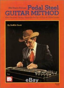 MEL BAY'S DELUXE PEDAL STEEL GUITAR METHOD E9 CHROMATIC TUNING By Dewitt Scott